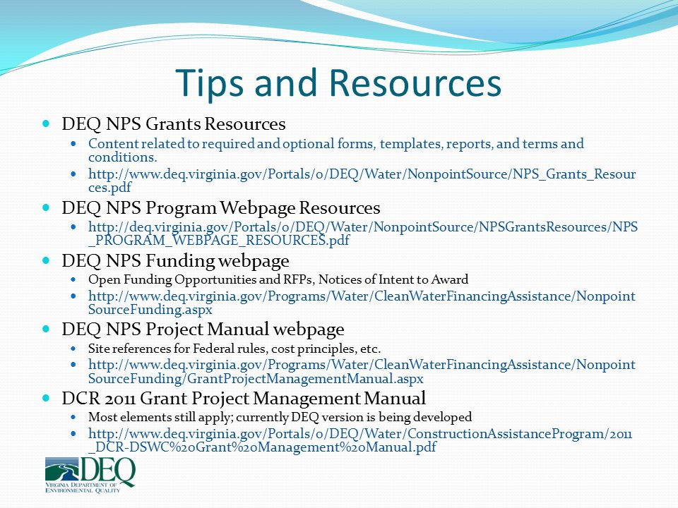 Tips and Resources DEQ NPS Grants Resources Content related to required and optional forms, templates, reports, and terms and conditions. http://www.d