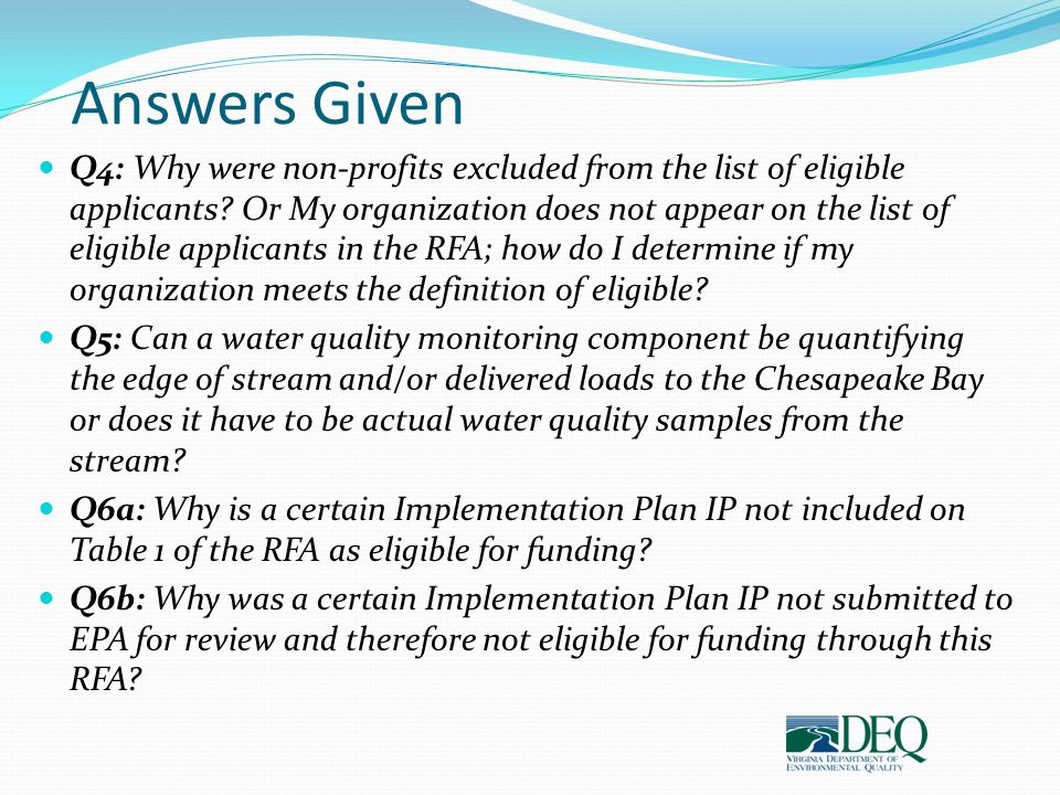 Answers Given Q4: Why were non-profits excluded from the list of eligible applicants? Or My organization does not appear on the list of eligible appli