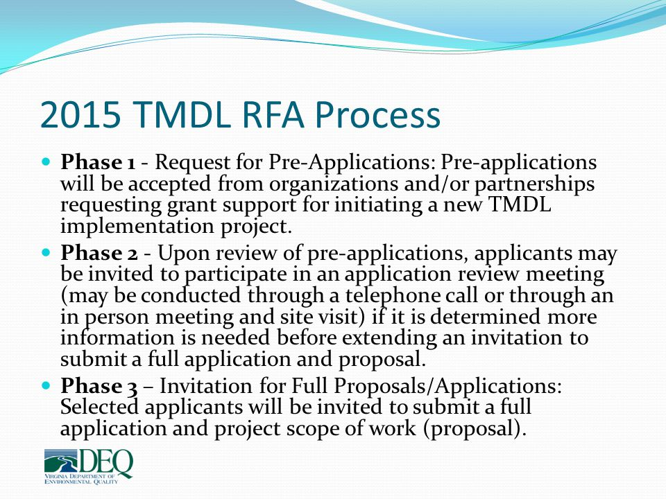2015 TMDL RFA Process Phase 1 - Request for Pre-Applications: Pre-applications will be accepted from organizations and/or partnerships requesting gran