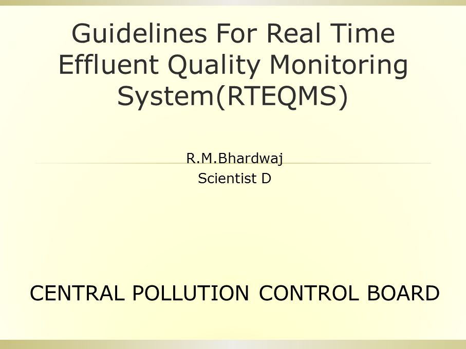 Background  Central Pollution Control Board issued directions to SPCBs/PCCs for setting up of Real Time Monitoring Systems in February 2014.