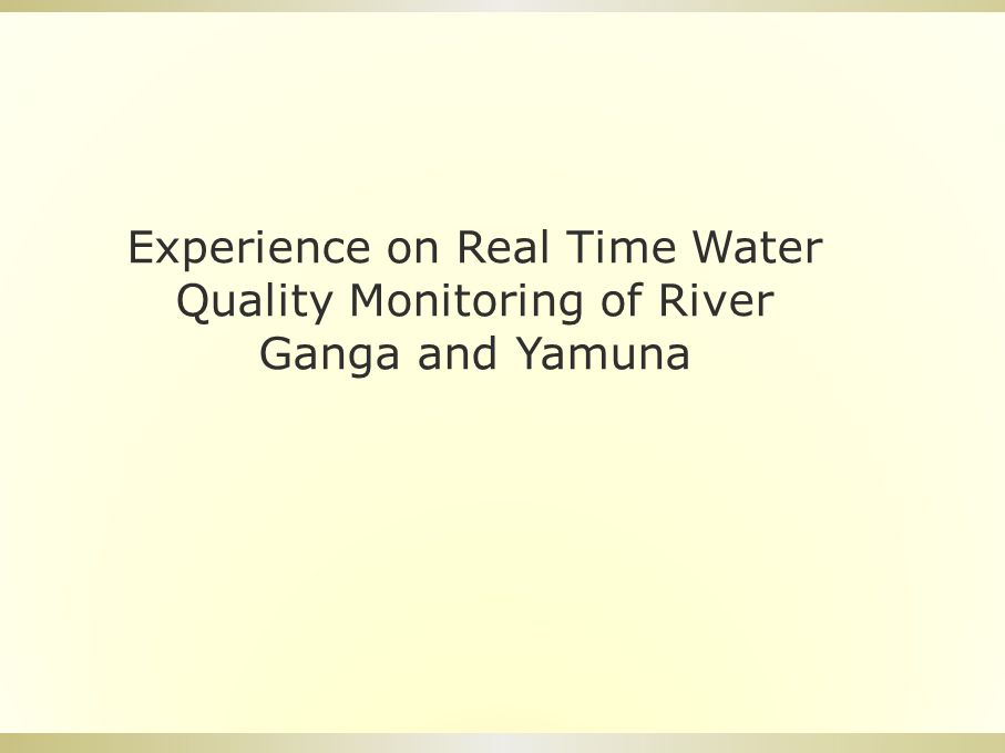 Experience on Real Time Water Quality Monitoring of River Ganga and Yamuna