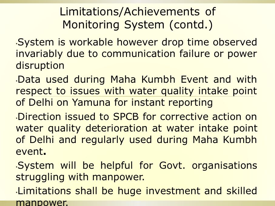 Limitations/Achievements of Monitoring System (contd.) System is workable however drop time observed invariably due to communication failure or power
