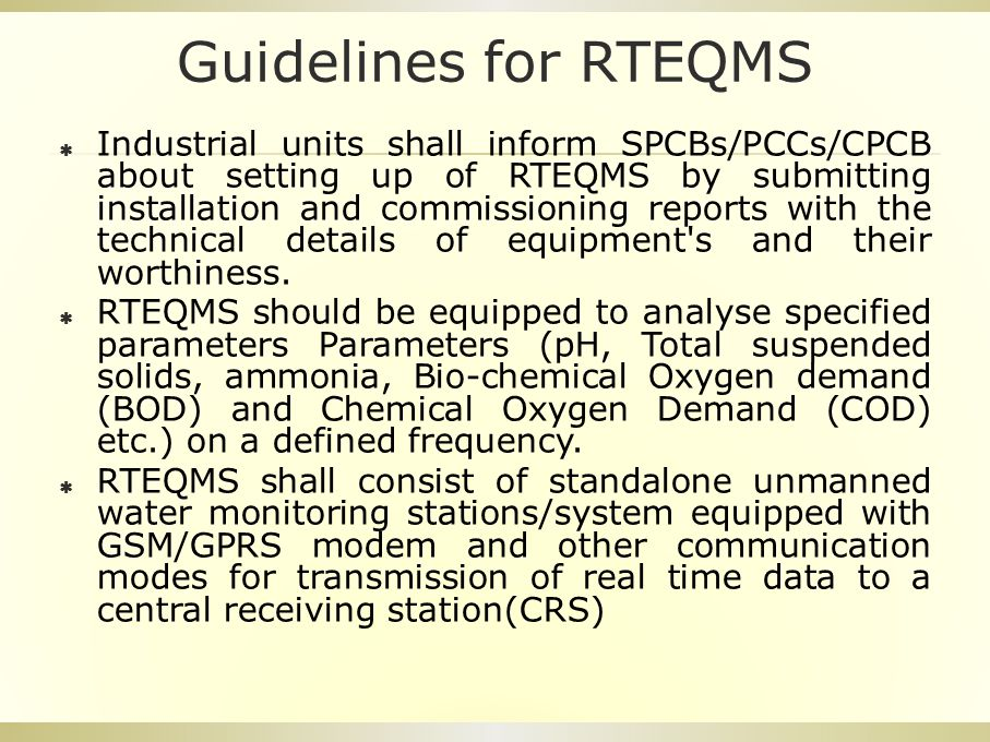Guidelines for RTEQMS  Industrial units shall inform SPCBs/PCCs/CPCB about setting up of RTEQMS by submitting installation and commissioning reports with the technical details of equipment s and their worthiness.