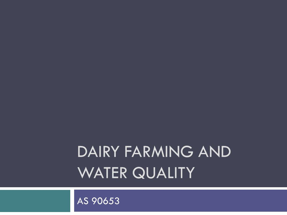 DAIRY FARMING AND WATER QUALITY AS 90653