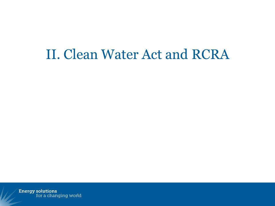 II. Clean Water Act and RCRA