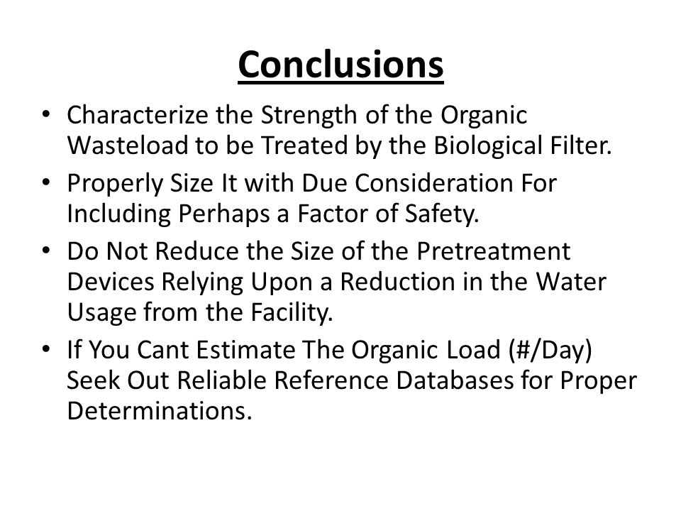 Conclusions Characterize the Strength of the Organic Wasteload to be Treated by the Biological Filter.