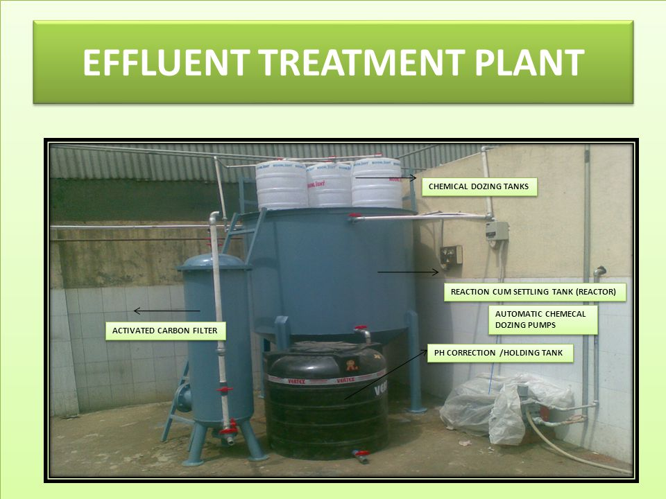 EFFLUENT TREATMENT PLANT AUTOMATIC CHEMECAL DOZING PUMPS AUTOMATIC CHEMECAL DOZING PUMPS PH CORRECTION /HOLDING TANK ACTIVATED CARBON FILTER CHEMICAL