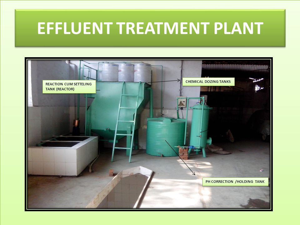 EFFLUENT TREATMENT PLANT CHEMICAL DOZING TANKS PH CORRECTION /HOLDING TANK REACTION CUM SETTELING TANK (REACTOR) REACTION CUM SETTELING TANK (REACTOR)
