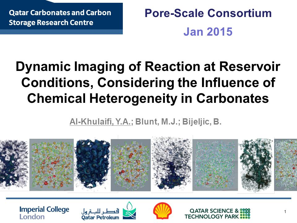 Qatar Carbonates and Carbon Storage Research Centre 1 Dynamic Imaging of Reaction at Reservoir Conditions, Considering the Influence of Chemical Heterogeneity in Carbonates Al-Khulaifi, Y.A.; Blunt, M.J.; Bijeljic, B.