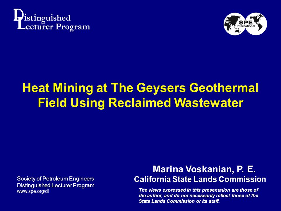 Heat Mining at The Geysers Geothermal Field Using Reclaimed Wastewater Marina Voskanian, P.