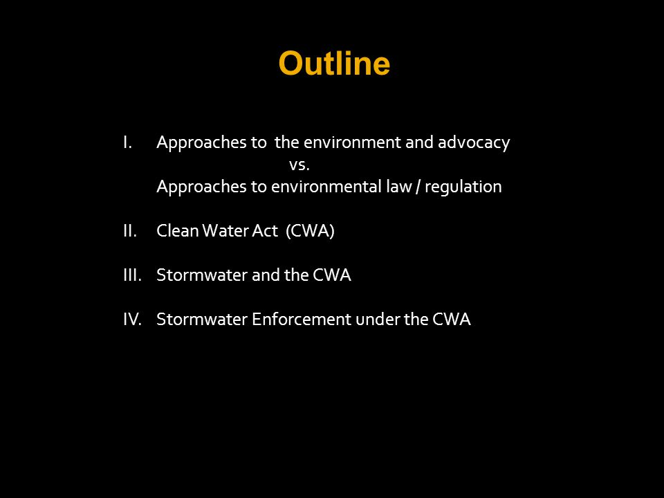 I.Approaches to the environment and advocacy (industry, environmentalists, consultants) vs.