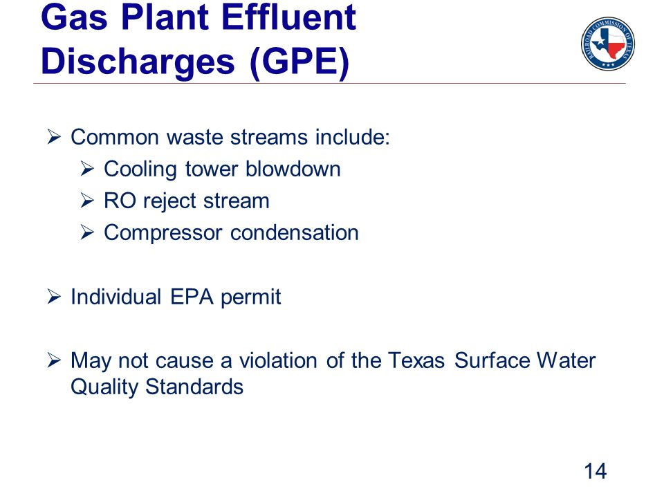 Gas Plant Effluent Discharges (GPE)  Common waste streams include:  Cooling tower blowdown  RO reject stream  Compressor condensation  Individual