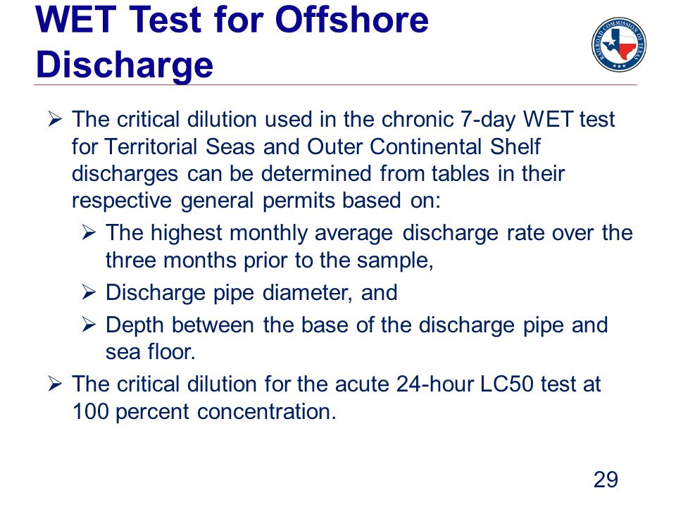 WET Test for Offshore Discharge  The critical dilution used in the chronic 7-day WET test for Territorial Seas and Outer Continental Shelf discharges