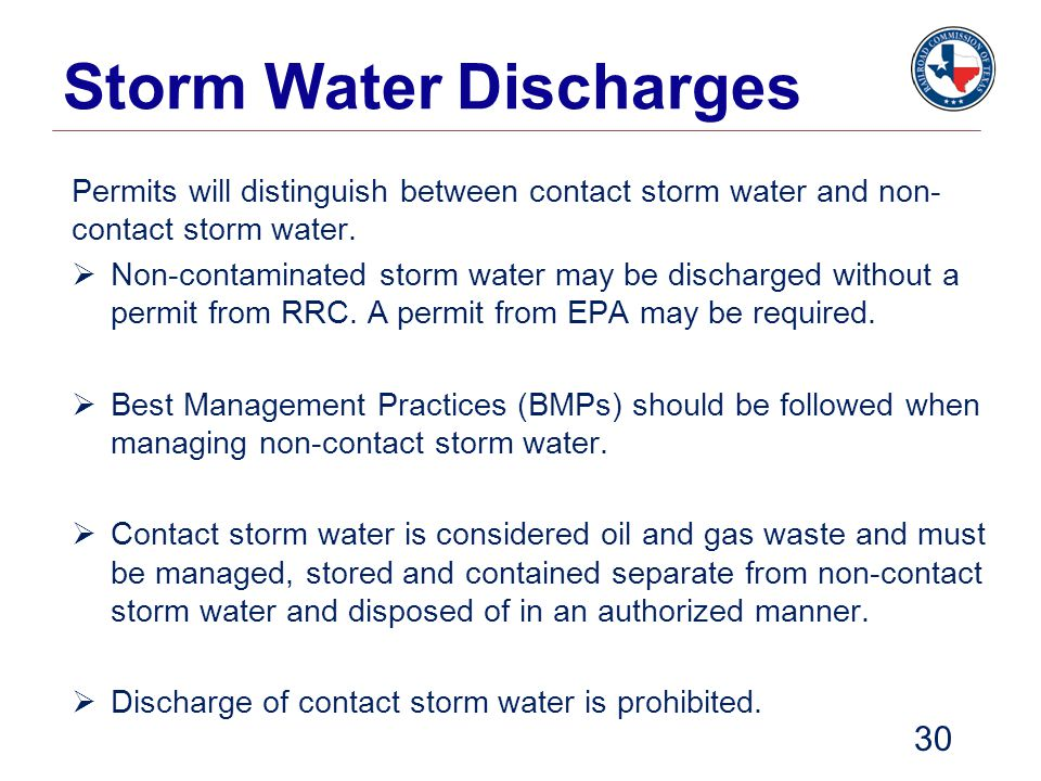 Storm Water Discharges Permits will distinguish between contact storm water and non- contact storm water.  Non-contaminated storm water may be discha