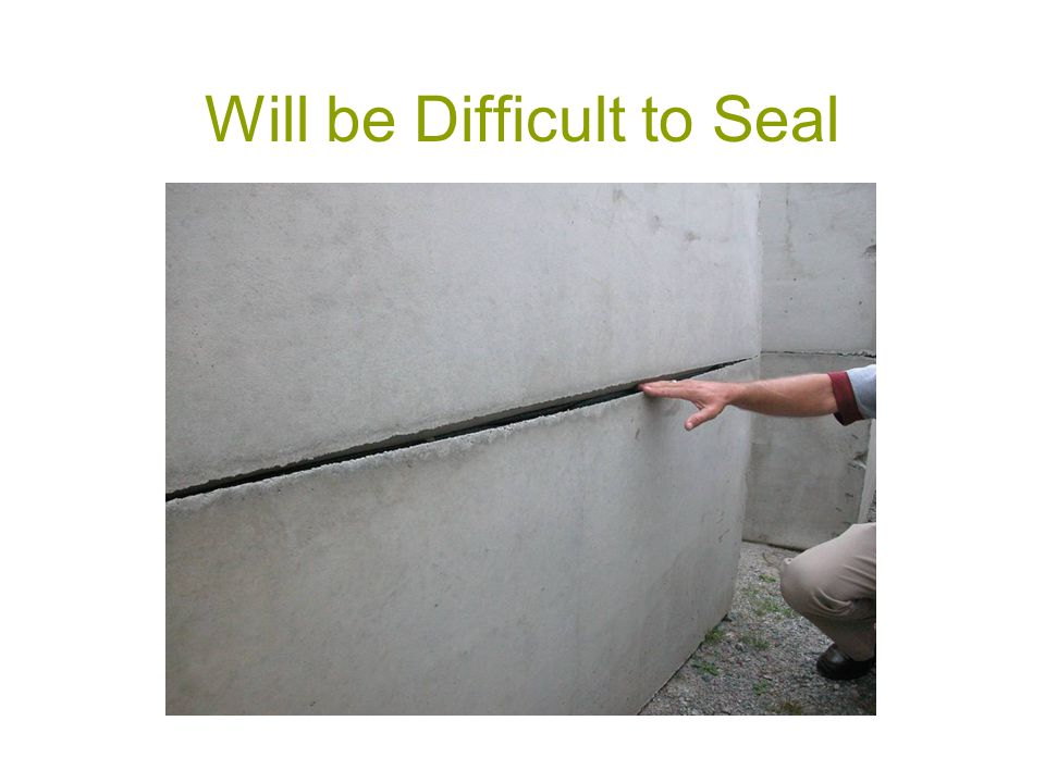 Will be Difficult to Seal