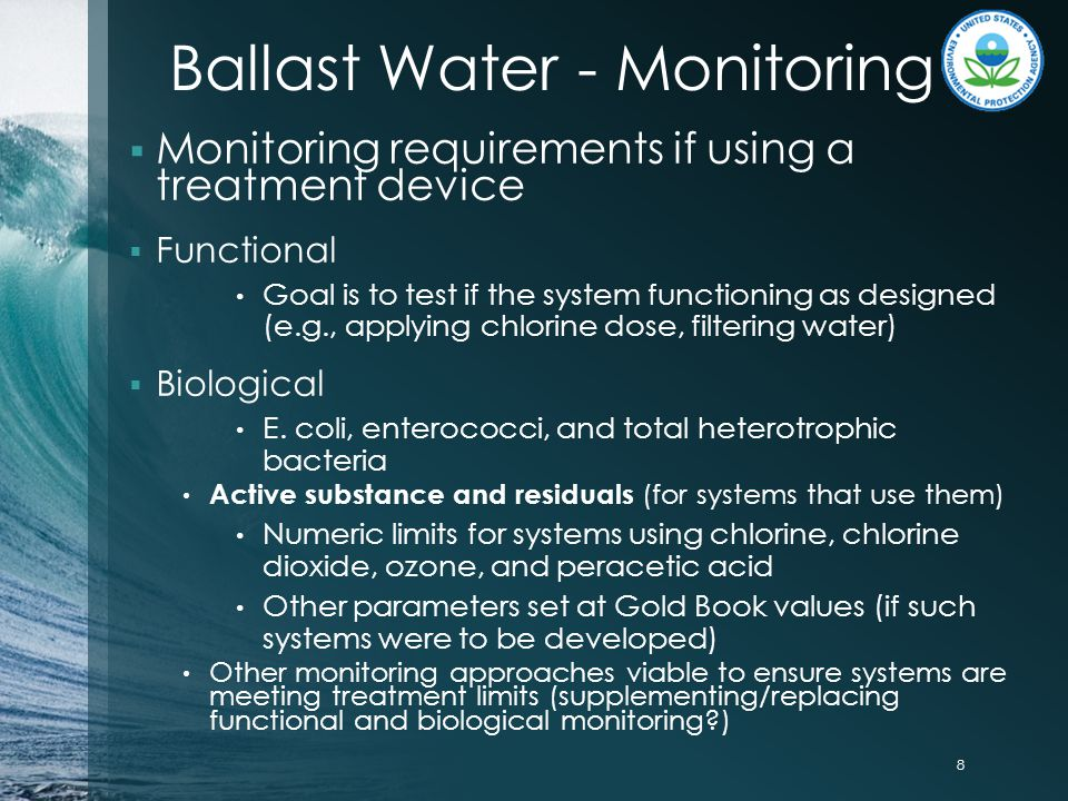  Monitoring requirements if using a treatment device  Functional Goal is to test if the system functioning as designed (e.g., applying chlorine dose