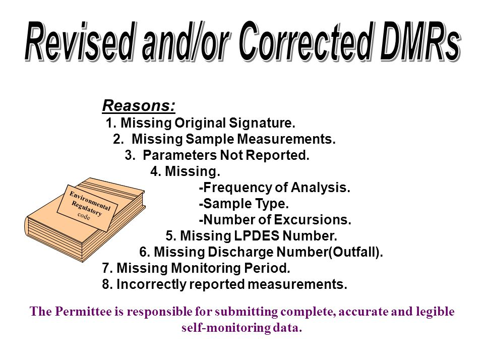 Reasons: 1. Missing Original Signature. 2. Missing Sample Measurements. 3. Parameters Not Reported. 4. Missing. -Frequency of Analysis. -Sample Type.