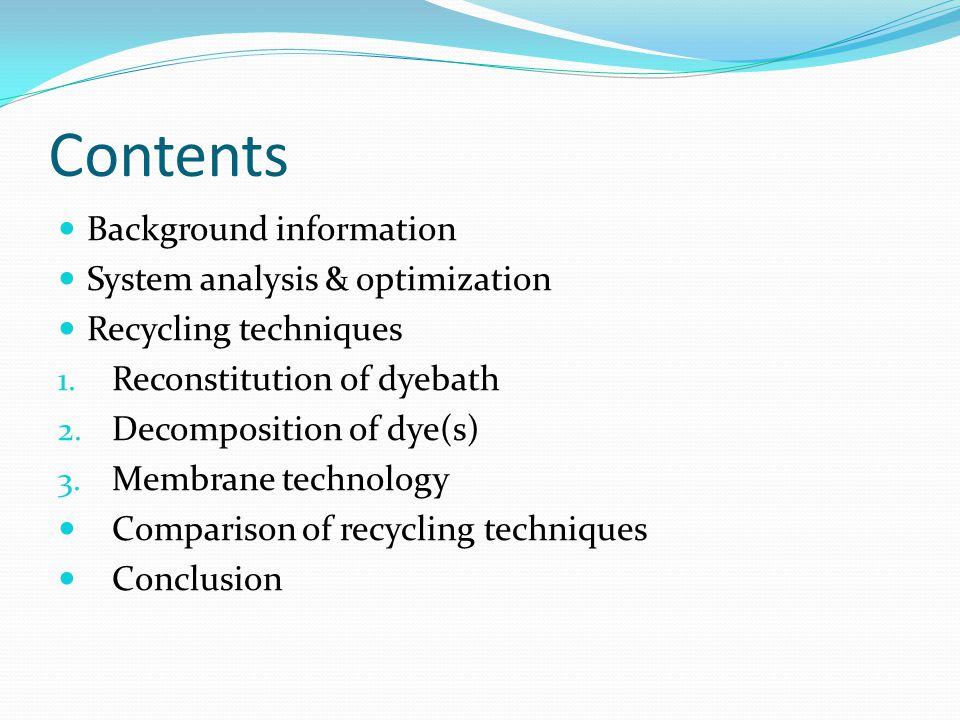 Contents Background information System analysis & optimization Recycling techniques 1.