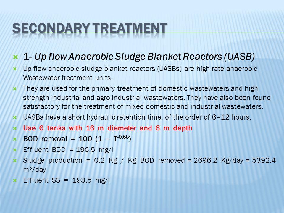  1- Up flow Anaerobic Sludge Blanket Reactors (UASB)  Up flow anaerobic sludge blanket reactors (UASBs) are high-rate anaerobic Wastewater treatment