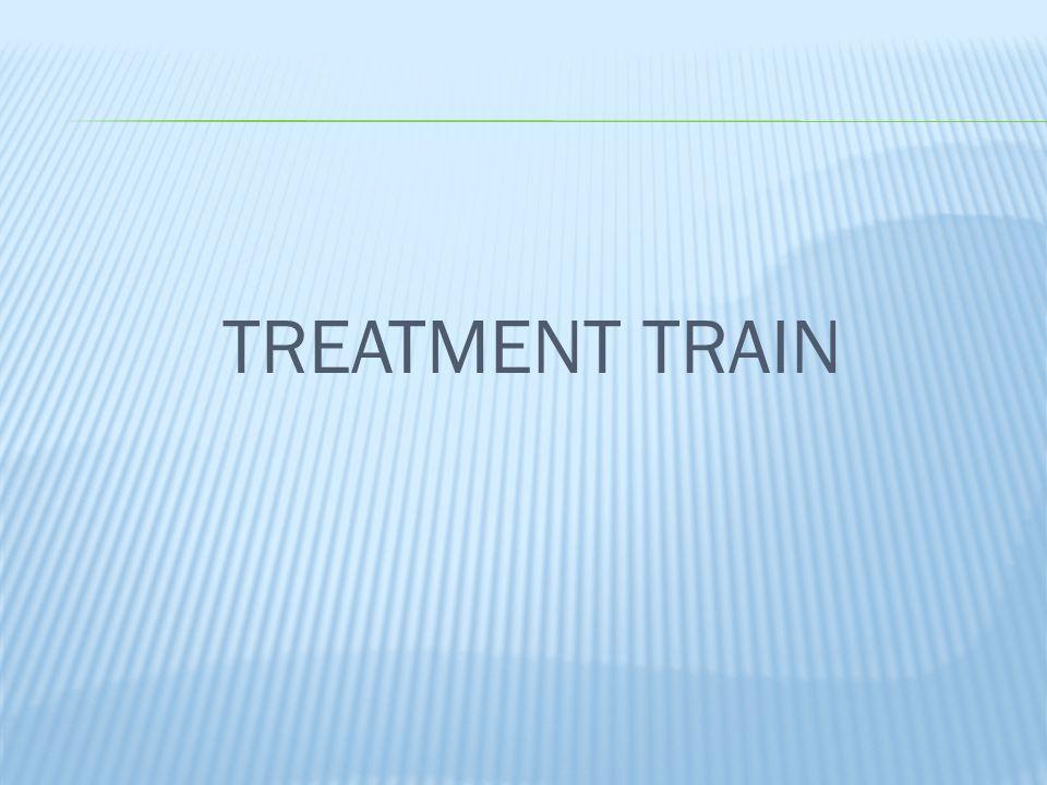 TREATMENT TRAIN