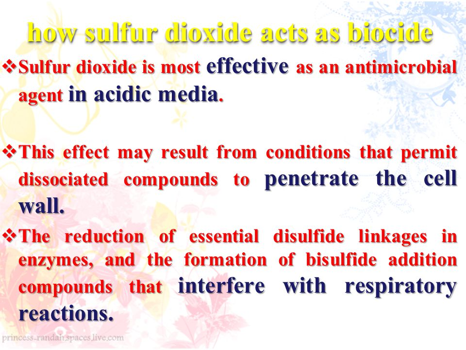 how sulfur dioxide acts as biocide  Sulfur dioxide is most effective as an antimicrobial agent in acidic media.