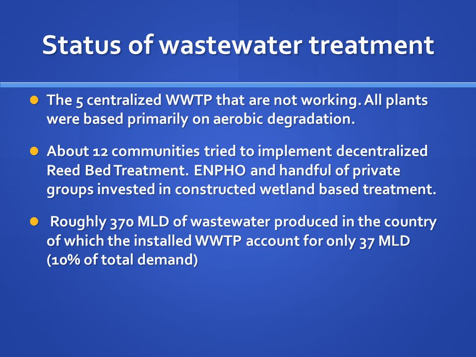 Status of wastewater treatment The 5 centralized WWTP that are not working.