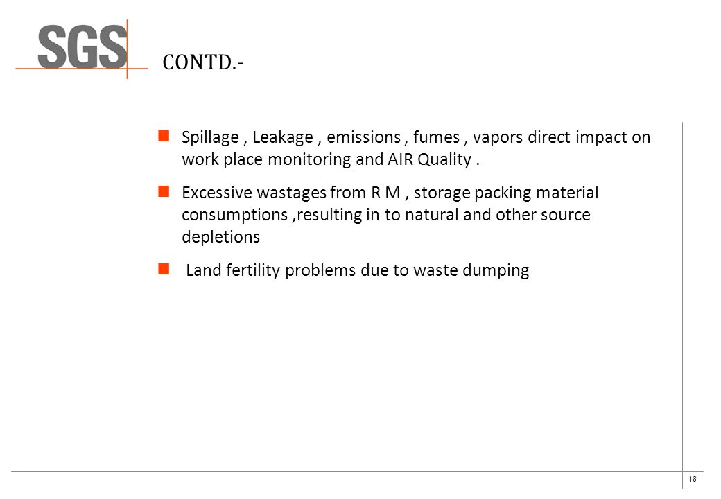 18 CONTD.- Spillage, Leakage, emissions, fumes, vapors direct impact on work place monitoring and AIR Quality.