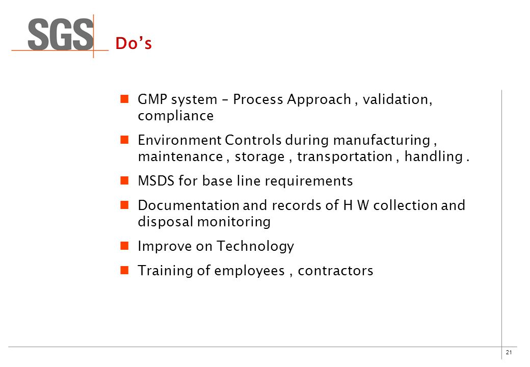 21 GMP system – Process Approach, validation, compliance Environment Controls during manufacturing, maintenance, storage, transportation, handling.