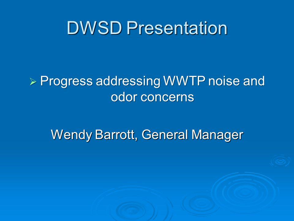 DWSD Presentation  Progress addressing WWTP noise and odor concerns Wendy Barrott, General Manager