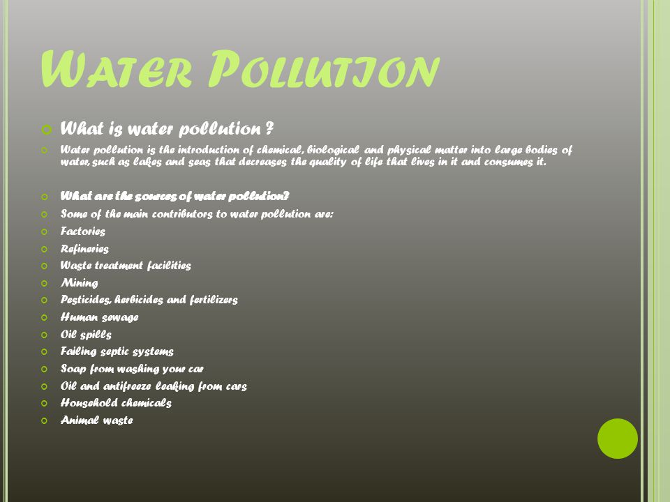W ATER P OLLUTION What is water pollution .
