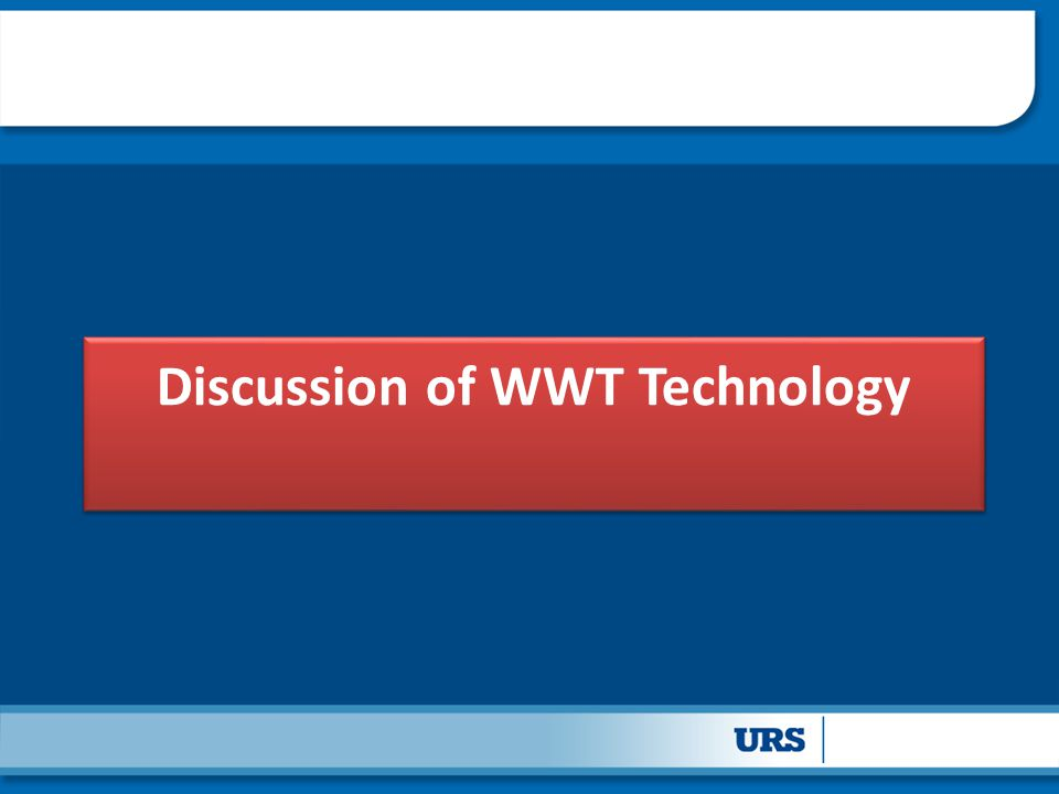 Discussion of WWT Technology