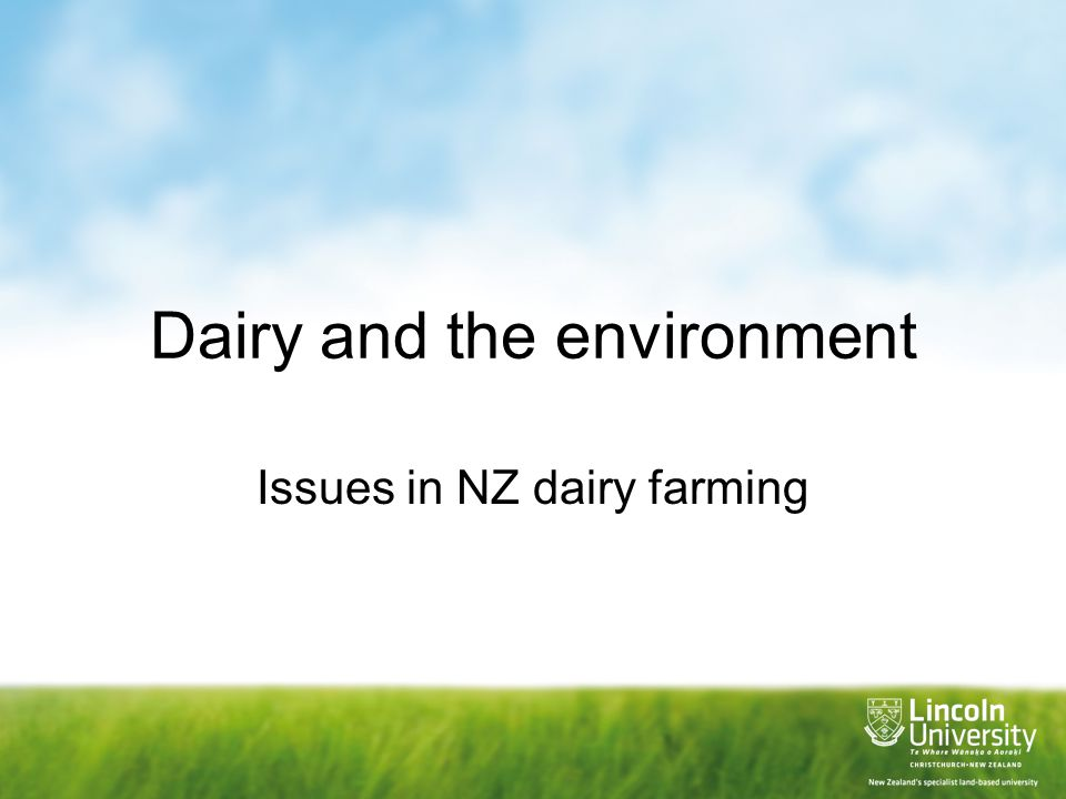 Dairy and the environment Issues in NZ dairy farming