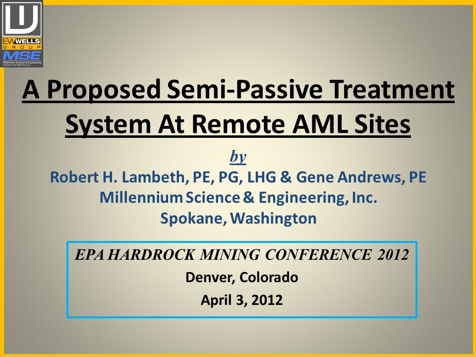 A Proposed Semi-Passive Treatment System At Remote AML Sites by Robert H.