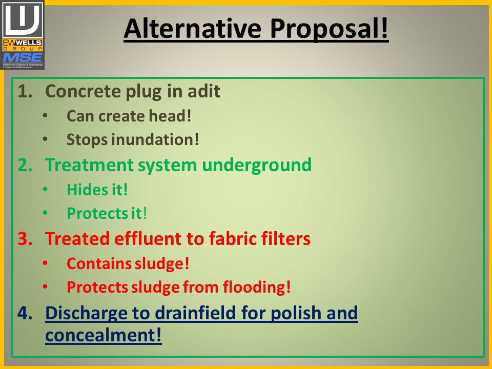 Alternative Proposal. 1.Concrete plug in adit Can create head.