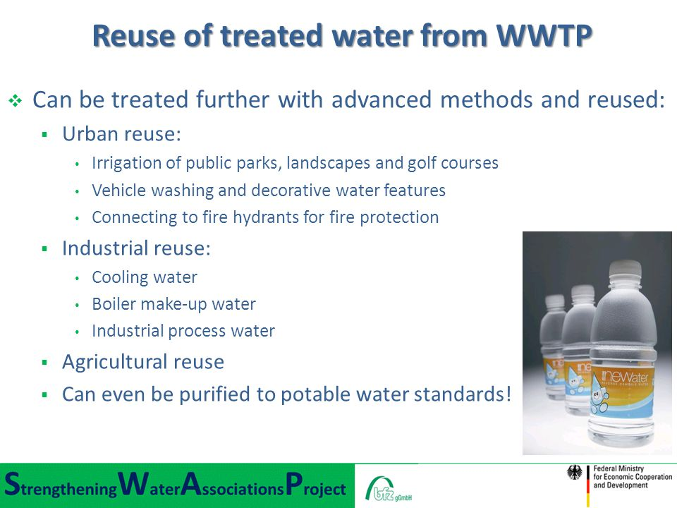  Can be treated further with advanced methods and reused:  Urban reuse: Irrigation of public parks, landscapes and golf courses Vehicle washing and