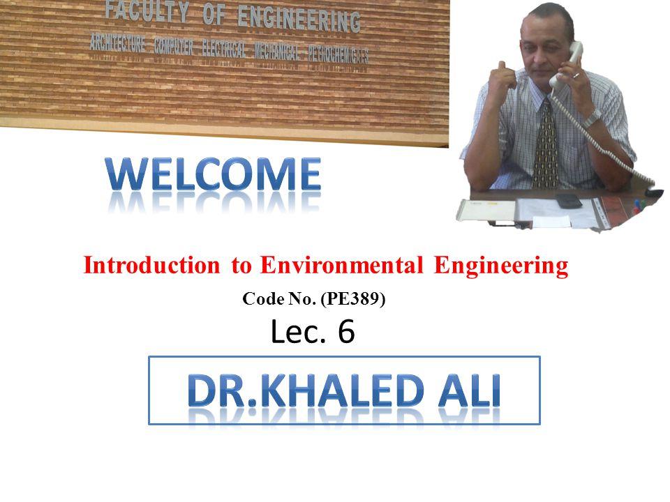 Introduction to Environmental Engineering Code No. (PE389) Lec. 6