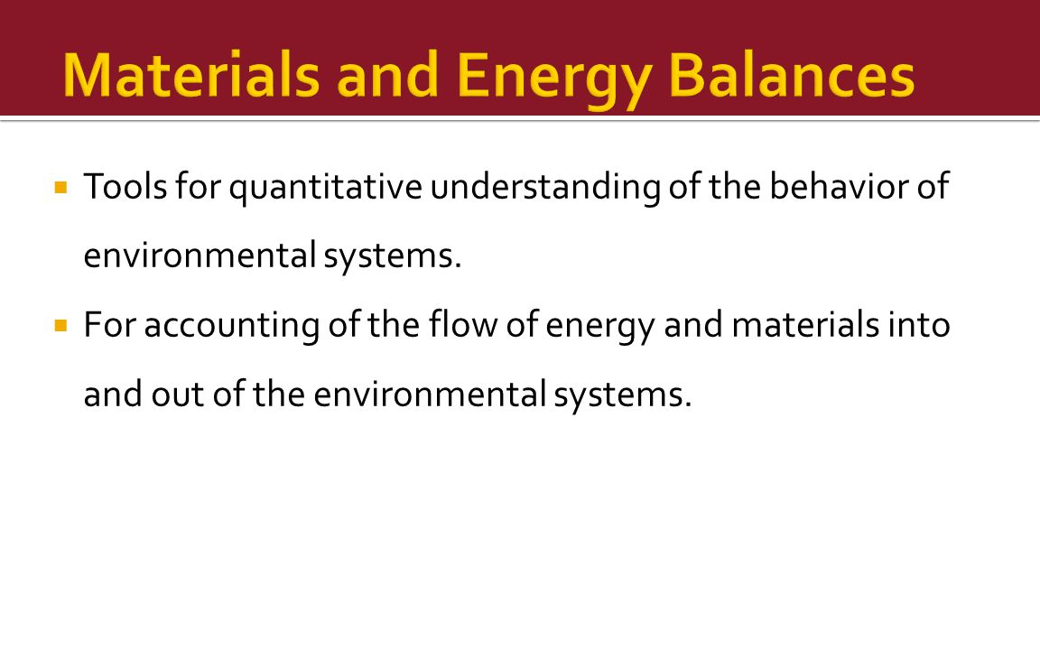  Tools for quantitative understanding of the behavior of environmental systems.