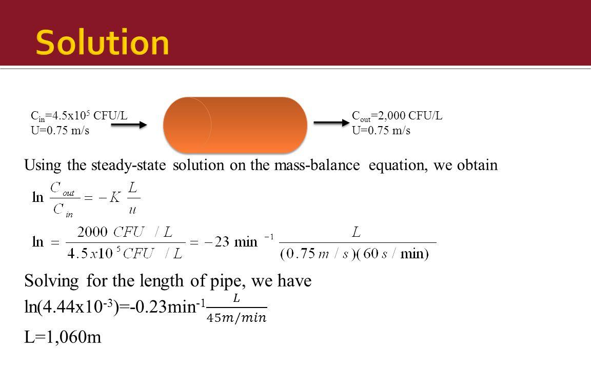 C out =2,000 CFU/L U=0.75 m/s C in =4.5x10 5 CFU/L U=0.75 m/s
