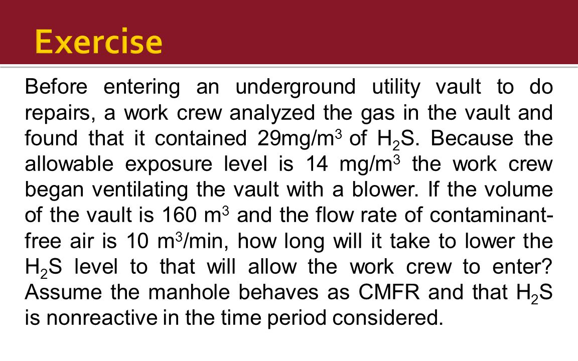 Before entering an underground utility vault to do repairs, a work crew analyzed the gas in the vault and found that it contained 29mg/m 3 of H 2 S.
