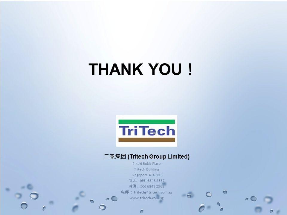 23 三泰集团 (Tritech Group Limited) 2 Kaki Bukit Place Tritech Building Singapore 416180 电话 : (65) 6848 2567 传真 : (65) 6848 2568 电邮: tritech@tritech.com.sg www.tritech.com.sg THANK YOU !