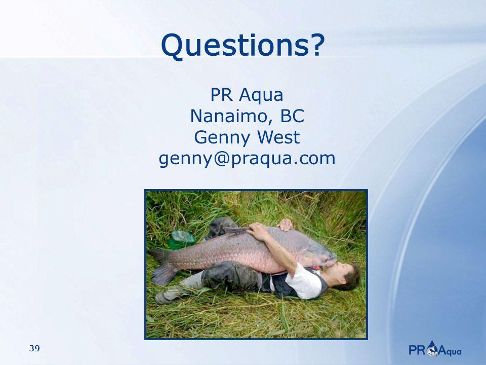 39 Questions PR Aqua Nanaimo, BC Genny West genny@praqua.com