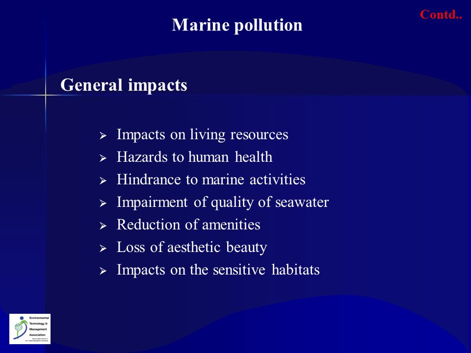  Impacts on living resources  Hazards to human health  Hindrance to marine activities  Impairment of quality of seawater  Reduction of amenities