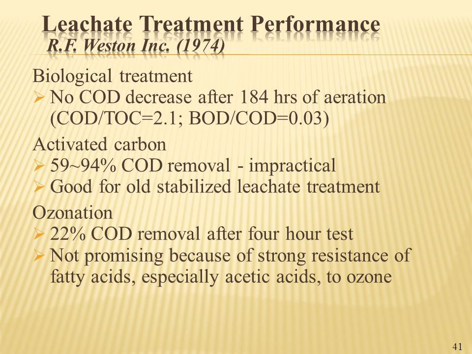Biological treatment  No COD decrease after 184 hrs of aeration (COD/TOC=2.1; BOD/COD=0.03) Activated carbon  59~94% COD removal - impractical  Goo