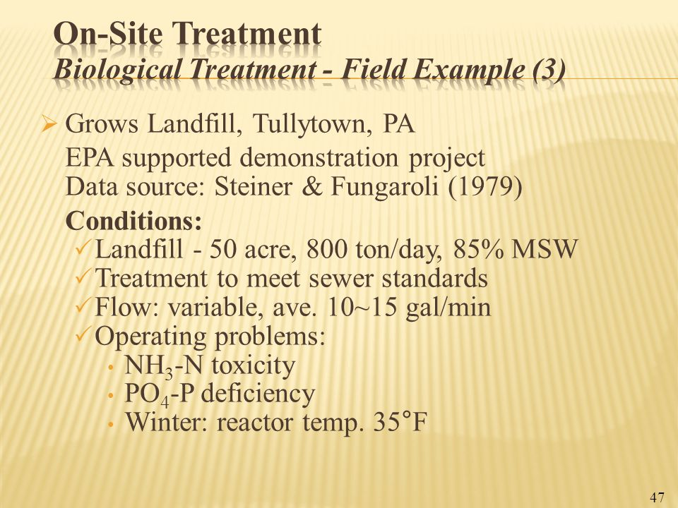  Grows Landfill, Tullytown, PA EPA supported demonstration project Data source: Steiner & Fungaroli (1979) Conditions:  Landfill - 50 acre, 800 ton/