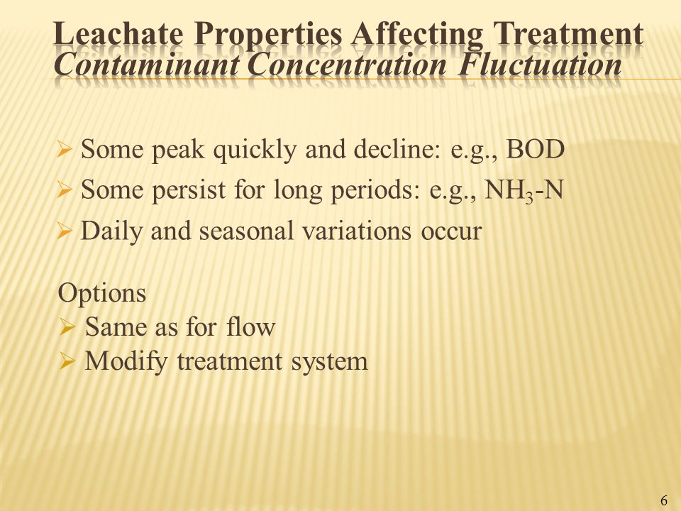  Young Leachate - Biological Treatment  BOD in 10,000's  Mostly VFA  Older Leachate - Carbon Adsorption  BODs in 100's; COD in 1,000's  Humic and fulvic acids  Priority organics 7