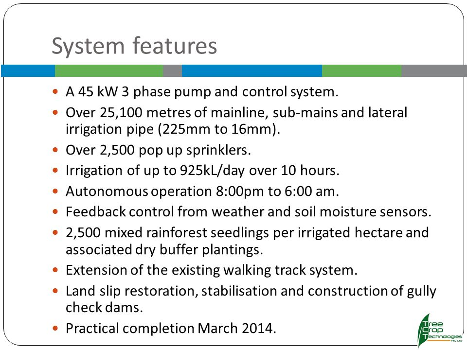 System features A 45 kW 3 phase pump and control system.