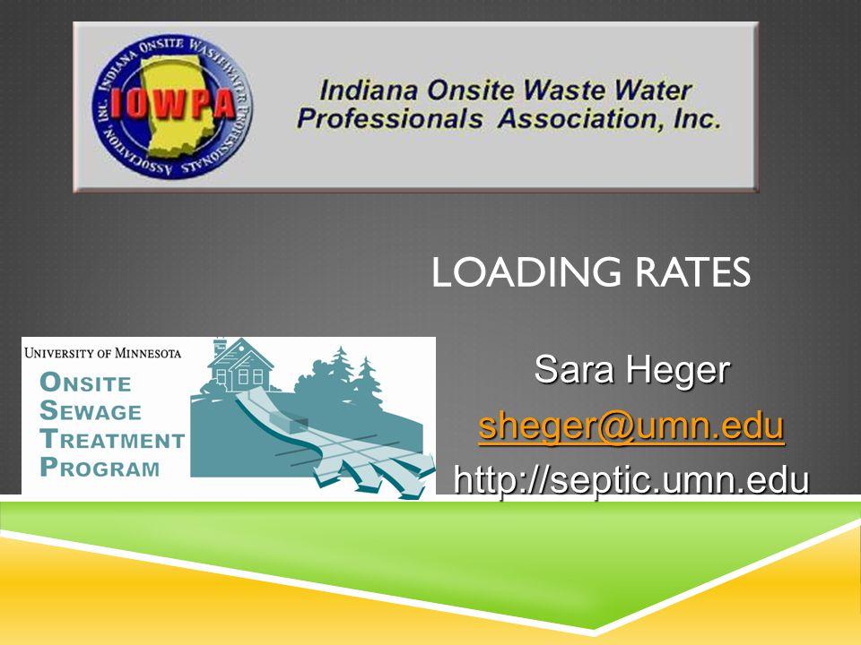 LOADING RATES Sara Heger sheger@umn.edu http://septic.umn.edu