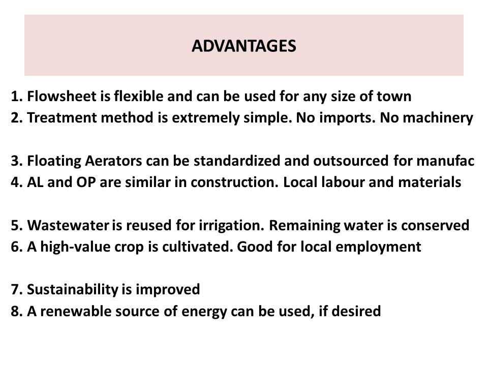 ADVANTAGES 1. Flowsheet is flexible and can be used for any size of town 2.