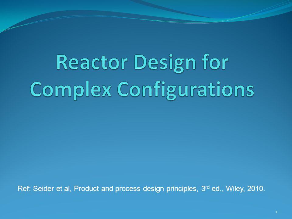 1 Ref: Seider et al, Product and process design principles, 3 rd ed., Wiley, 2010.