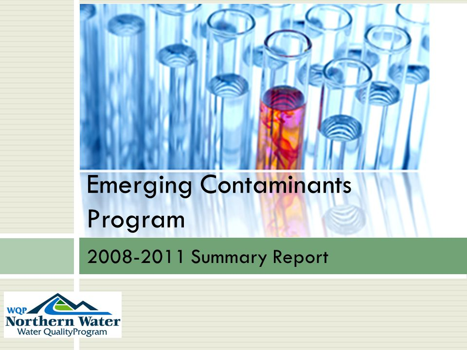 2008-2011 Summary Report Emerging Contaminants Program